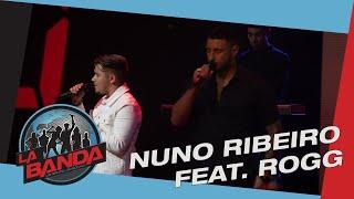 Convidado Musical: Nuno Ribeiro Feat. Rogg | La Banda Portugal