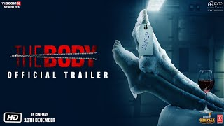 Death is not always the end. #TheBody Official Trailer out now! In Cinemas this December, Friday the 13th.    Presenting the official trailer of #TheBody starring #RishiKapoor, #EmraanHashmi, #SobhitaDhulipala & #Vedhika.   Releasing in cinemas this December, Friday the 13th.  Viacom18 Studios Presents An Azure Entertainment Production Produced by Viacom18 Studios & Sunir Kheterpal A Jeethu Joseph Film   Co-Produced by: Gagan J.S. Bindra & Gaurav Bose  Original Story & Screenplay: Oriol Paulo  Cinematography: Satheesh Kurup  Editor: Ayoob Khan Original Background Score: Clinton Cerejo  Choreographers: Prasanna Sujith, Ranju Varghese (aina song)  Music: Shameer Tandon, Arko  Lyrics: Arko, Kumaar, Manoj Muntasir, Sameer Anjaan Sound Designer: Anirban Sengupta  Casting Director: Priyata Dixit Production Designer: Prem Navas Costume Designers: Dipika Lal & Anirudh Singh Executive Producer: Suresh Balaje, George Pius  Line Producer: K. Rajnarayan, Amit Naik  Direction Team: Arfaz Ayub, Sachin Pathak, Nikita Katakwar DI Colorist - Robert Lang (AFTER STUDIOS) Associate Directors: Arfaz Ayub. Sachin Pathak   Viacom18 Studios Team   Group CEO & Managing Director: Sudhanshu Vats.  COO: Ajit Andhare.  Sales & Distribution: Neeraj Goswamy.  Syndication & International: Gayatri Gulati.  Content & Production: Sarita Patil. Marketing: Srimati Roy Marketing Lead: Graham Ferns Creative Director: Priya Aven.    Viacom18 Studios Handles:-  Facebook:- https://www.facebook.com/Viacom18Studios/ Twitter :- https://twitter.com/Viacom18Studios Instagram:- https://www.instagram.com/viacom18studios