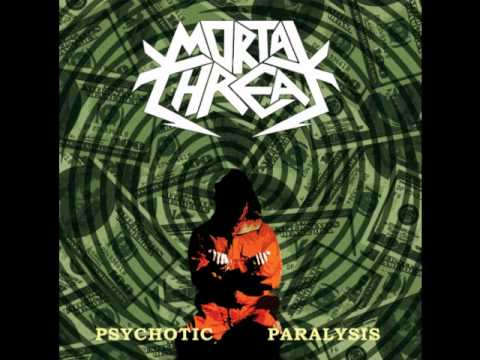 Mortal Threat - Psychotic Paralysis.wmv