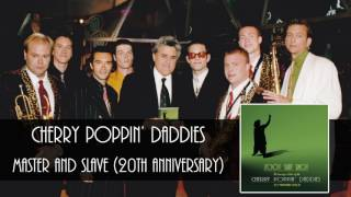 Cherry Poppin' Daddies - Master And Slave [Audio Only]