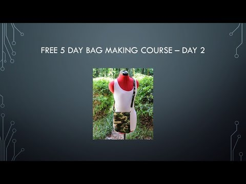 Free Bag Making Course Day 2 - YouTube