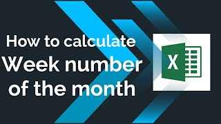 Excel : Week number of the month calculation