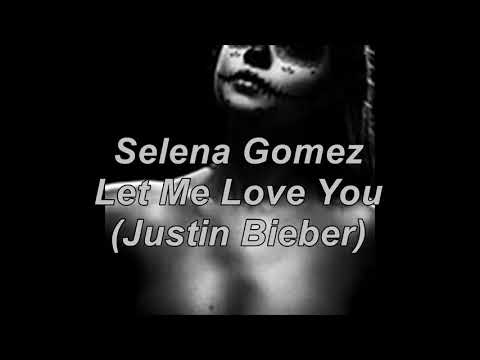 Selena Gomez   Let Me Love You Justin Bieber   Cover Leaked Song !   YouTube