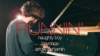 """Runnin' (Lose It All)""  - Naughty Boy ft.Beyoncé, Arrow Benjamin (Piano Cover) - Costantino Carrara"