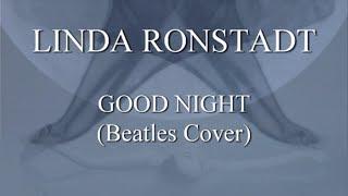LINDA RONSTADT: Good Night (Beatles Cover) 1080p