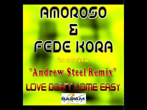 Amoroso & Fede Kora - Love Don`t Come Easy