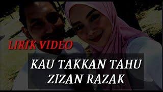 KAU TAKKAN TAHU || ZIZAN RAZAK Lagu Baru (lirik Video)