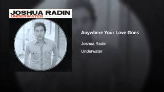 Anywhere Your Love Goes