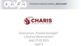 Andrew Wommack w Polsce - Łódź 27.05.2015 - część II (GTR Poland - part 2)