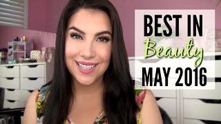 Best in Beauty: May 2016