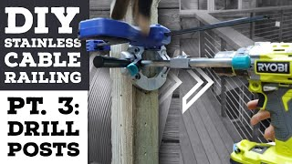 Cheapest DIY Stainless Cable Deck Railing Pt 3: Drill Perfect Straight Holes