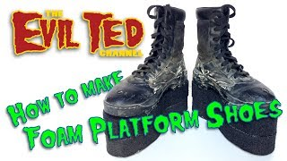 How To Make Foam Platform Shoes.