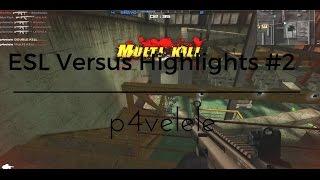 ESL Versus Highlights #2 • p4velele