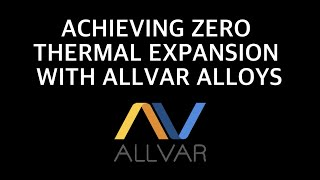 Calculating Thermal Expansion Part 3 -Tailoring Thermal Expansion to Achieve Zero Expansion with ALLVAR Alloys
