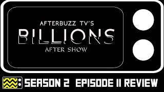 Billions Season 2 Episode 11 Review & After Show   AfterBuzz TV