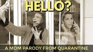 Hello (Adele) - A Mom Parody from Quarantine During Covid-19
