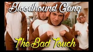 Bloodhound Gang   The Bad Touch (Original)