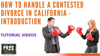 HOW TO HANDLE A CONTESTED DIVORCE IN CALIFORNIA - INTRODUCTION - VIDEO #51 (2020)