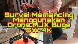 BELAJAR MENERBANGKAN DRONE MJX BUGS 5W 4K BUAT SURVEI SPOT MEMANCING DI SETU PLADEN DEPOK