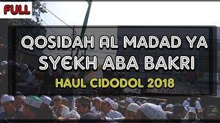 Qosidah Sholawat Al Madad Ya Syekh Aba Bakri - As Syekh Abu Bakar Bin Salim | Haul Cidodol 2018