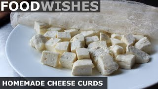 Homemade Cheese Curds (for Poutine) – Food Wishes - Video Youtube