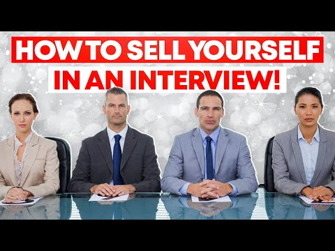 HOW TO Sell Yourself in an INTERVIEW!