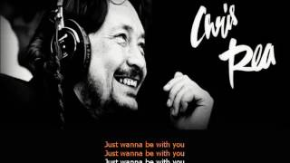 Chris Rea   I Just Wanna Be With You