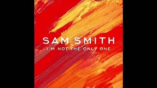 I'm Not The Only One   Sam Smith [audio]