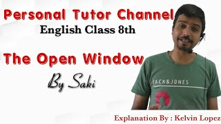 """the open window "" by saki class 8 cbse english by kevin  lopez"