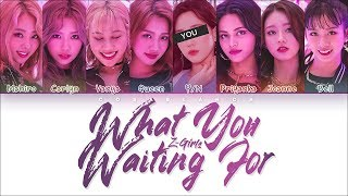Z-GIRLS 「What You Waiting For」 [8 Members ver.] (Color Coded Lyrics Han|Rom|Eng)