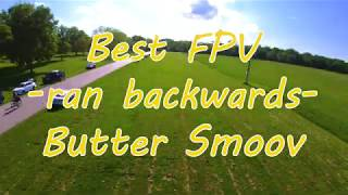 Butter Smoov (with a 'v') FPV