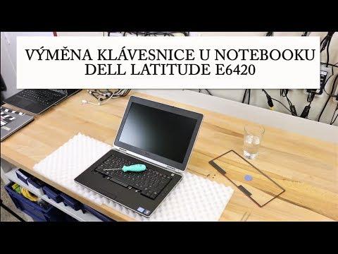 Instruktážní video-výměna klávesnice u notebooku Dell Latitude E6420