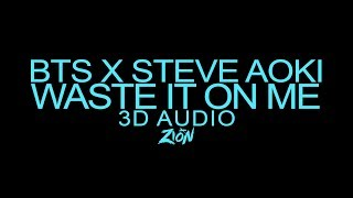 BTS(방탄소년단) x Steve Aoki - Waste It On Me (3D Audio Version)