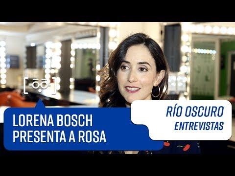 Lorena Bosch presenta a Rosa | Entrevistas | Río Oscuro