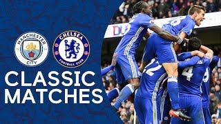 Manchester City 1-3 Chelsea | Hard Fought Win Ends In Chaos | Premier League Classic Highlights
