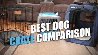 Best Dog Crate Comparison And Testing
