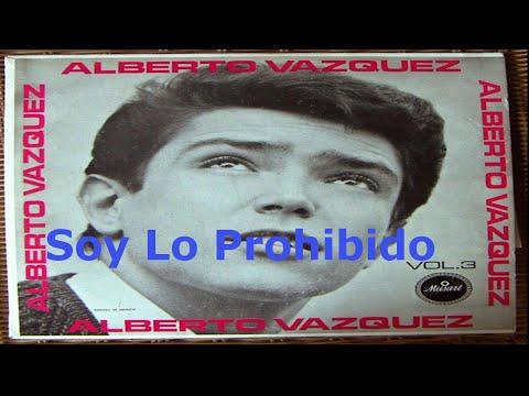 """ Soy Lo Prohibido "" - Alberto Vazquez"