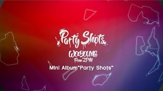 Чжан Уён, WOOYOUNG (From 2PM) Solo Mini Album 「Party Shots」Digest