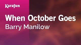 When October Goes - Barry Manilow   Karaoke Version   KaraFun