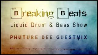 Breaking Beats Liquid Drum and Bass mix show - Phuture Dee Guestmix summer 2015