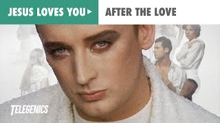 Jesus Loves You (Boy George) - After The Love (Official Music Video)