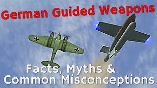 ⚜ | German Guided Weapons   Facts, Myths & Common Misconceptions [Fritz X | Hs293]