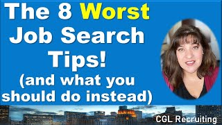The 8 Worst Job Search Tips!