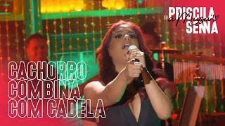 Priscila Senna - Cachorro Combina Com Cadela (EP Priscila Senna A Musa)
