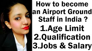 How to Become Airport Ground Staff ? How to become Airport Ground Staff in India   Age,Qualification