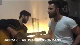 Sancak - Uçurum & Gel Artık Akustik Performans !