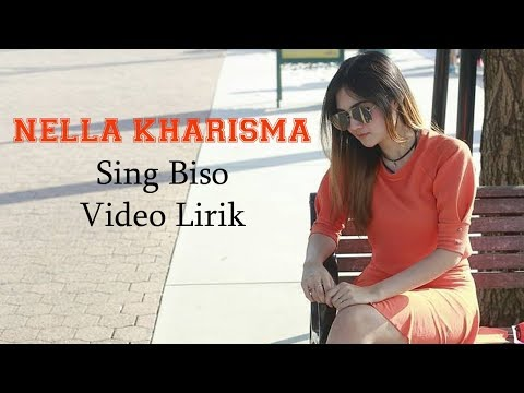 , title : 'Nella Kharisma - Sing Biso OM Lagista (Video Lirik)'