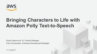 Bringing Characters to Life with Amazon Polly Text to Speech - AWS Online Tech Talks