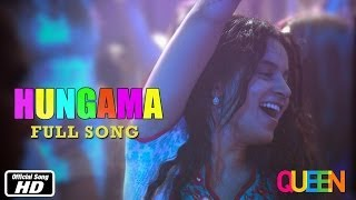 Hungama- Full Song Video - Queen