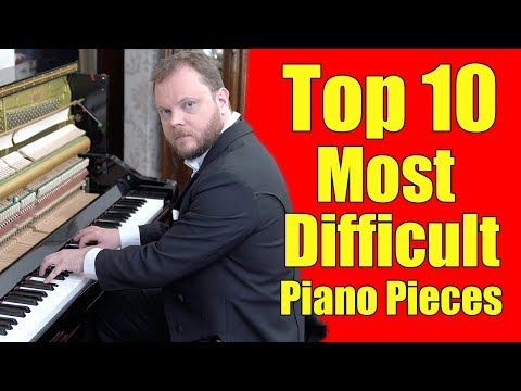 Top 10 Most Difficult Piano Pieces (видео)